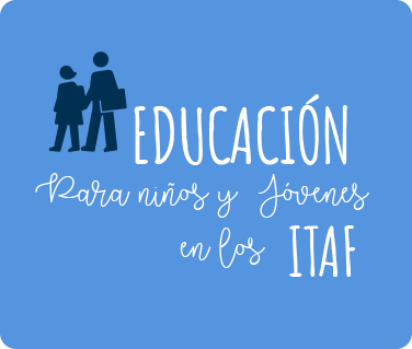 Educación para niños y jóvenes en los ITAF
