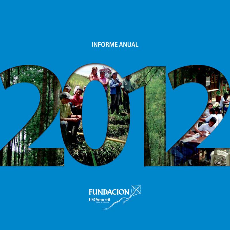 Informe Anual 2012 - Fundación Smurfit Kappa Colombia