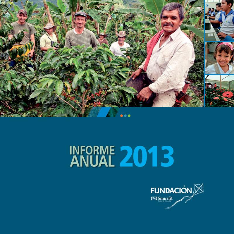Informe Anual 2013 - Fundación Smurfit Kappa Colombia