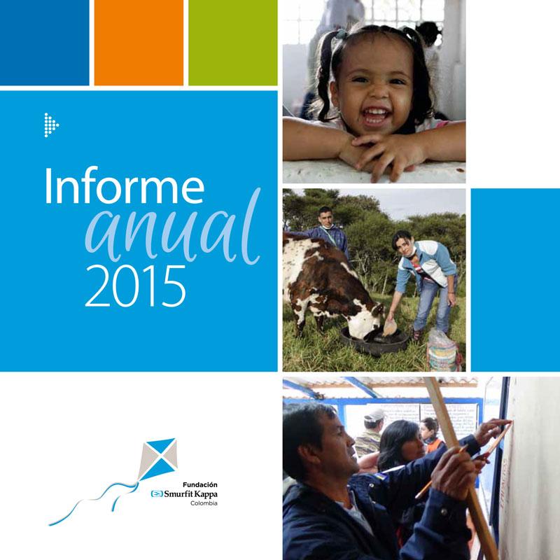 Informe Anual 2015 - Fundación Smurfit Kappa Colombia